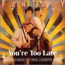 [ CD ] You're Too Late/Fantasy Amazon価格: : 2283円 USED価格: : 2500円~ 発売日: : 1994-11-15 発売元: : Hot Productions 発送状況: : 通常1~2か月以内に発送